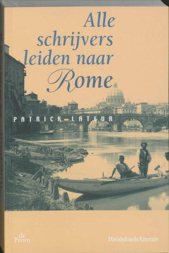 Alle Schrijvers Leiden Naar Rome - P. Lateur | Fthsonline.com
