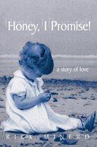 Honey, I Promise!