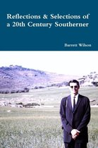 Reflections and Selections of a 20th Century Southerner