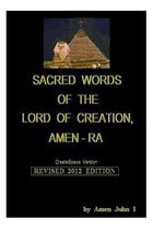 Sacred Words of the Lord of Creation, Amen-Ra, Revised 2012 Edition