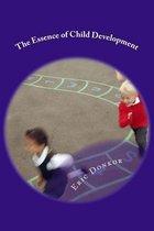 The Essence of Child Development