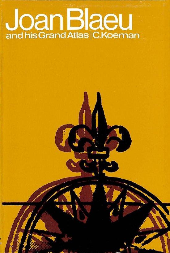 Joan blaeu and his grand atlas - Koeman | Fthsonline.com