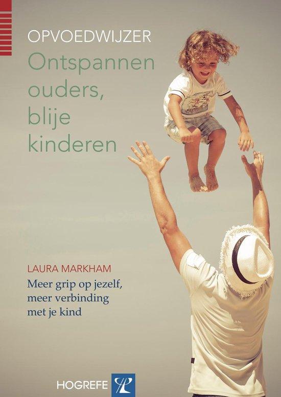 Ontspannen ouders, blije kinderen - Laura Markham |