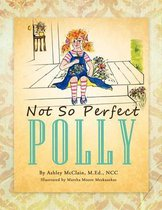 Not So Perfect Polly
