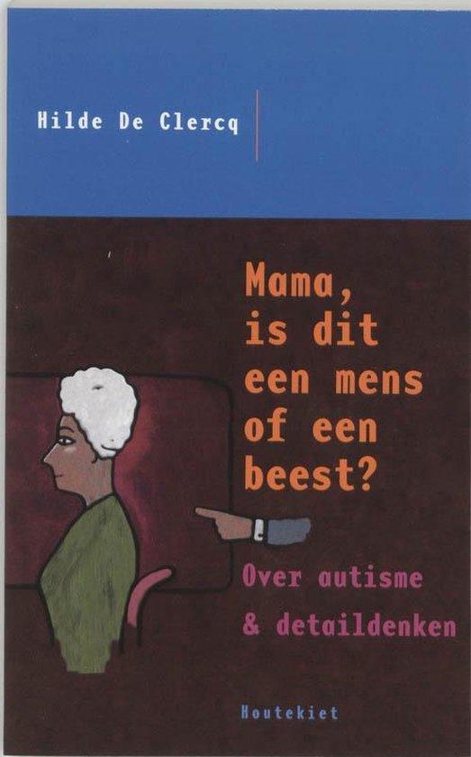 Mama, is dat een mens of een beest? - Hilde De Clercq | Readingchampions.org.uk