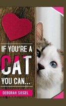 If You're a Cat You Can?