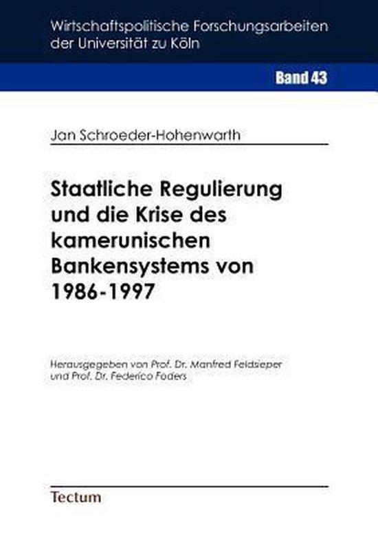 Boek cover Staatliche Regulierung Und Die Krise Des Kamerunischen Bankensystems Von 1986-1997 van Jan Schroeder-Hohenwarth (Paperback)