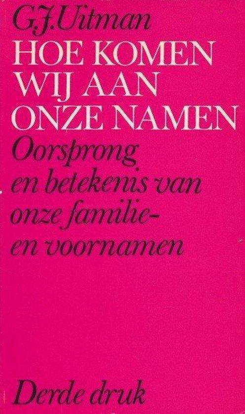 Hoe komen wij aan onze namen - H. Uitman |
