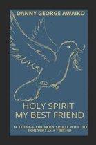 Holy Spirit My Best Friend