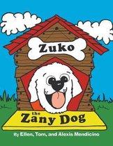 Zuko the Zany Dog