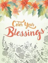 Color Your Blessings: A Christian Coloring Book for Relaxation, Inspiration and Stress Relief