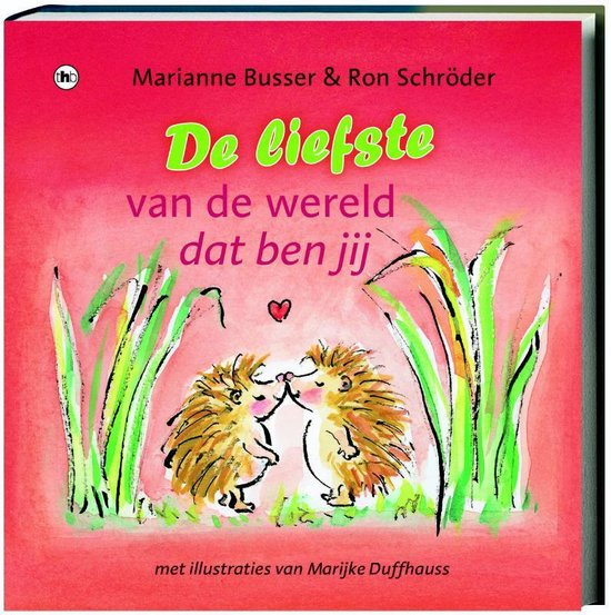 Cover van het boek 'De liefste van de wereld dat ben jij!' van R. Schröder en Marianne Busser