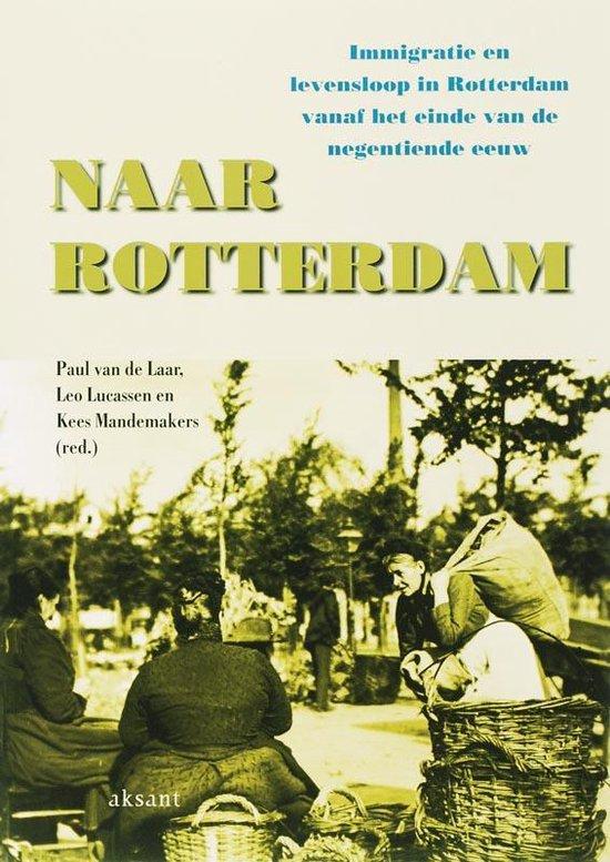 Naar Rotterdam - Leo Lucassen  