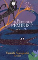 The Fabulous Feminist - A Suniti Namjoshi Reader