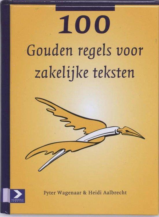 Cover van het boek '100 gouden regels voor zakelijke teksten' van Heidi Aalbrecht en Pyter Wagenaar