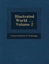 Illustrated World ..., Volume 2