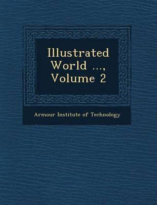 Illustrated World ..., Volume 2