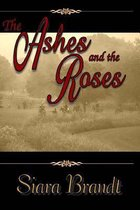 The Ashes and the Roses