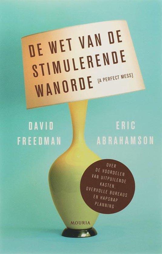 De Wet Van De Stimulerende Wanorde - Eric Abrahamson |