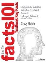 Studyguide for Qualitative Methods in Social Work Research by Padgett, Deborah K.