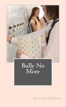 Bully No More