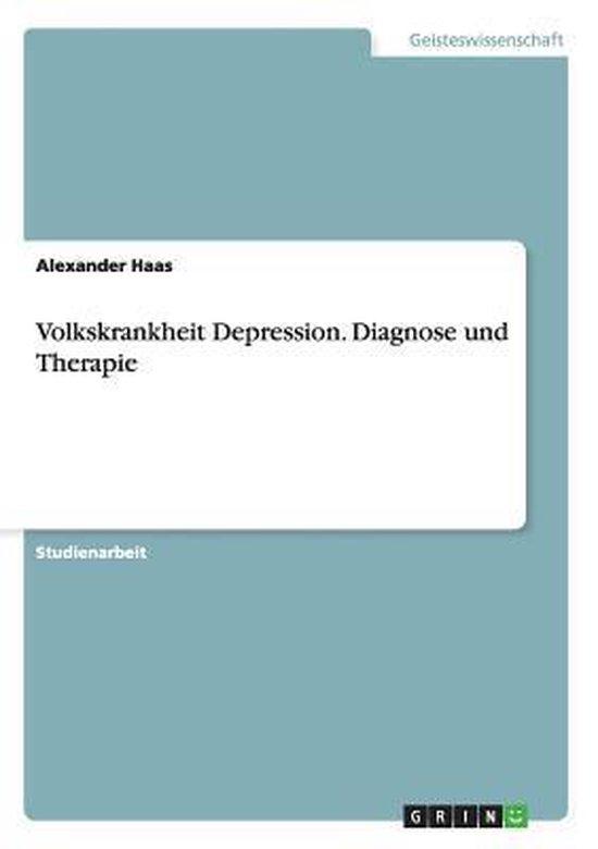 Volkskrankheit Depression. Diagnose und Therapie