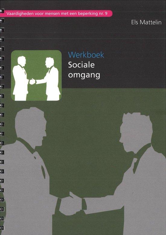 Vaardigheden voor mensen met een beperking 9: Werkboek sociale omgang - Els Mattelin  