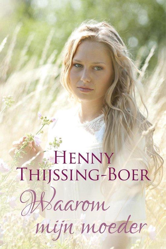 Waarom mijn moeder - Henny Thijssing-Boer |