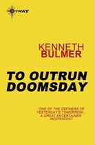 To Outrun Doomsday