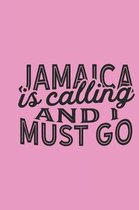Jamaica Is Calling And I Must Go