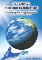 Technologien Der Rettung- Erschaffung Und Harmonische Entwicklung Des Menschen Und Der Welt- Band4 (German Edition)