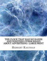 The Clock That Had No Hands and Nineteen Other Essays about Advertising