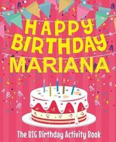 Happy Birthday Mariana - The Big Birthday Activity Book