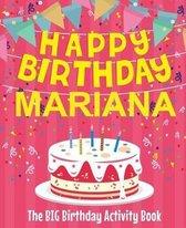 Happy Birthday Mariana - The Big Birthday Activity Book