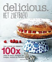 Delicious. Hét zoetboek! Van ontbijt tot desserts. 132x cake & taart, koekjes, ijs, toetjes, wafels en flensjes