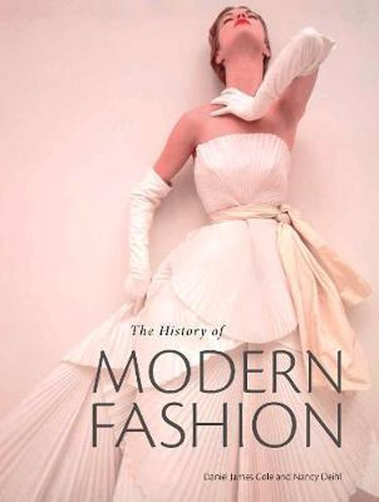 Boek cover The History of Modern Fashion van Daniel James Cole (Hardcover)