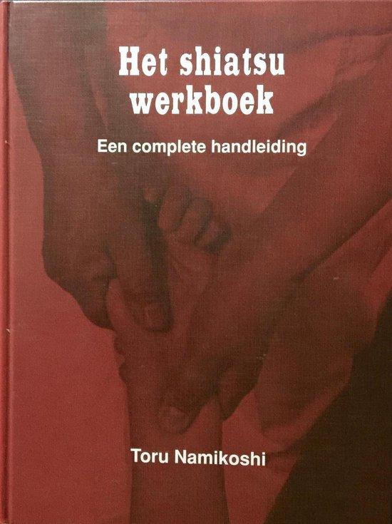 Het Shiatsu Werkboek - Toru Namikoshi  