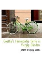 Goethe's F Mmtliche Berfe in Viergig B Nden.