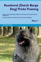 Keeshond (Dutch Barge Dog) Tricks Training Keeshond Tricks & Games Training Tracker & Workbook. Includes