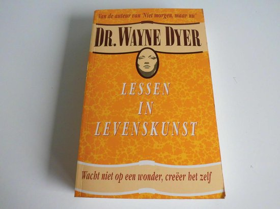 LESSEN IN LEVENSKUNST - Wayne W. Dyer |