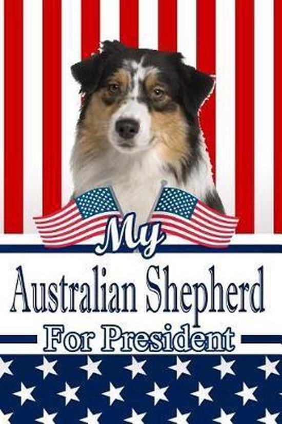 My Australian Shepherd for President