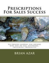 Prescriptions for Sales Success