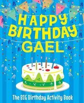 Happy Birthday Gael - The Big Birthday Activity Book