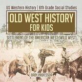 Old West History for Kids - Settlement of the American West (Wild West) - US Western History - 6th Grade Social Studies
