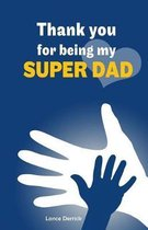Thank You for Being My Super Dad