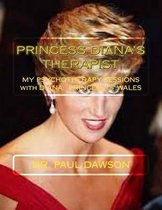 Princess Diana's Therapist: My Psychotherapy Sessions with Diana
