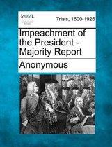 Impeachment of the President - Majority Report