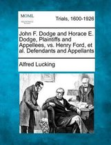Boek cover John F. Dodge and Horace E. Dodge, Plaintiffs and Appellees, vs. Henry Ford, et al. Defendants and Appellants van Alfred Lucking (Paperback)
