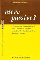 mere passive?