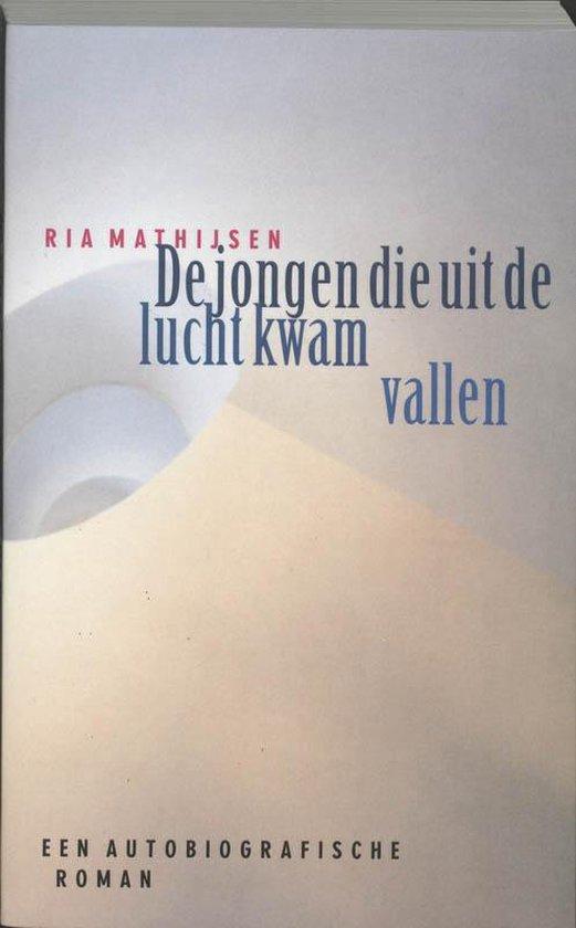 De jongen die uit de lucht kwam vallen - Ria Mathijsen |
